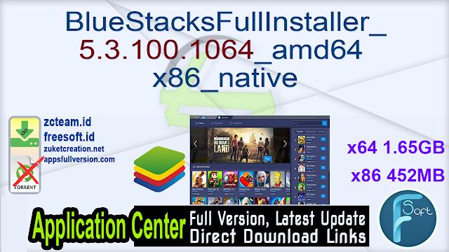 BlueStacksFullInstaller_5.3.100.1064_amd64 x86 _native