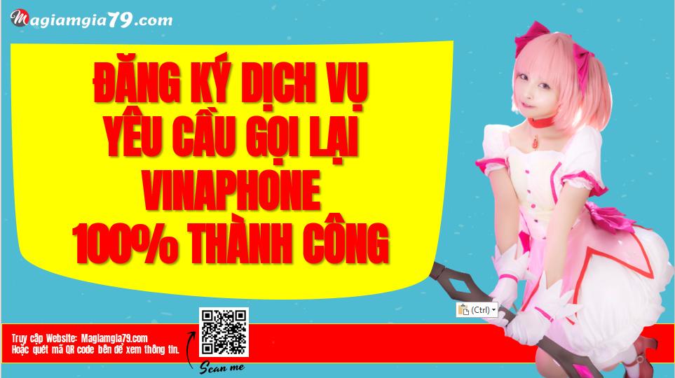 Cách Yêu cầu Gọi lại VinaPhone