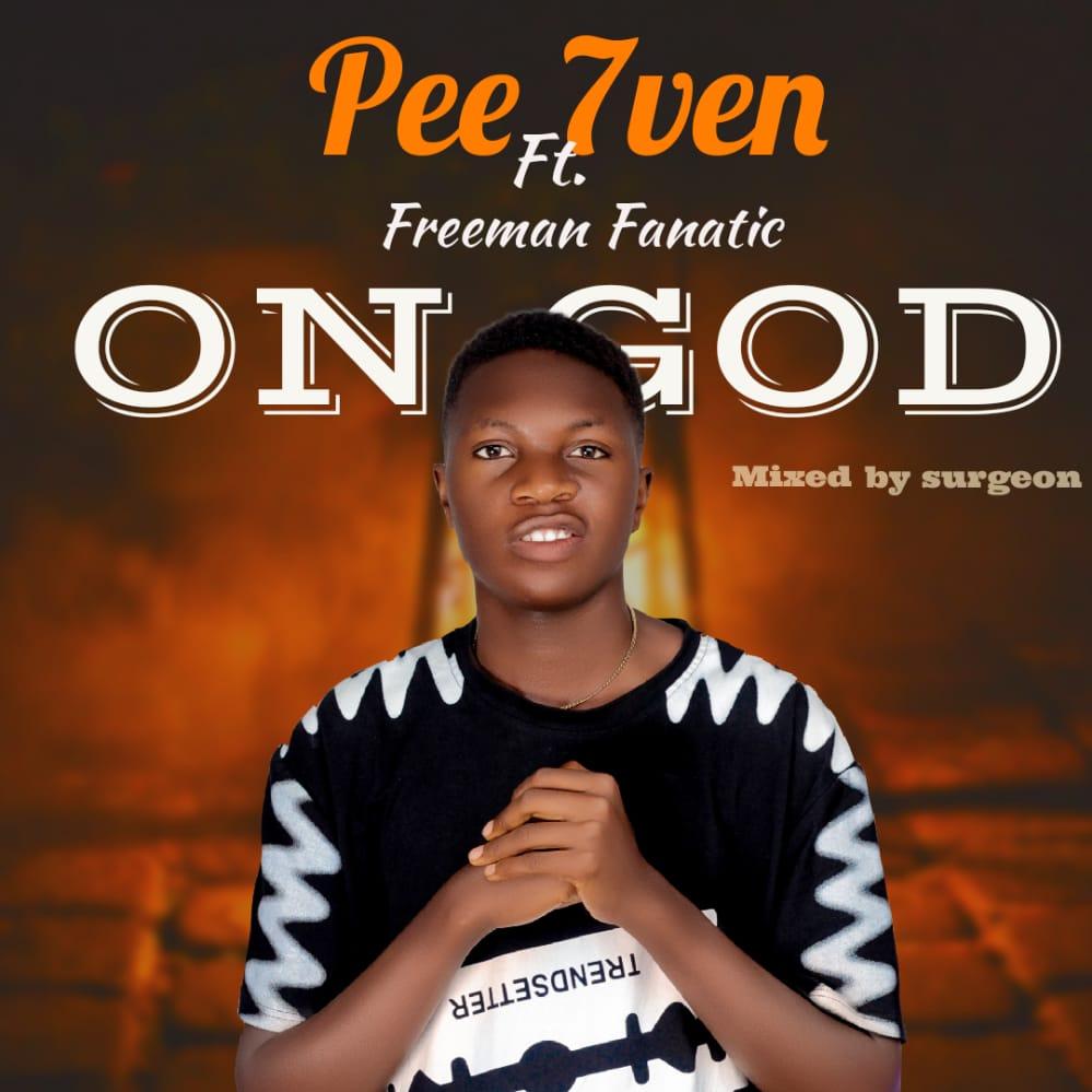 [Music] Pee 7ven ft Freeman Fanatic - On God (prod. Surgeon) #Arewapublisize