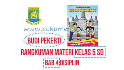 Rangkuman Materi Budi Pekerti Kelas 5 SD Bab 4 Disiplin