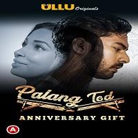 Palang Tod (Anniversary Gift) 2021 Ullu Original Watch Online Movies