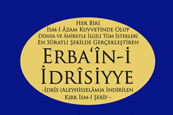 Esma-i Erbain-i İdrisiyye 40. İsmi Şerif Duası Okunuşu, Anlamı ve Fazileti