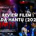 Review Filem : Ada Hantu (2021) , Filem Melayu yang ...