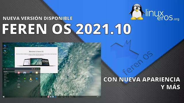 Feren OS 2021.10, con apariencia mejorada y más