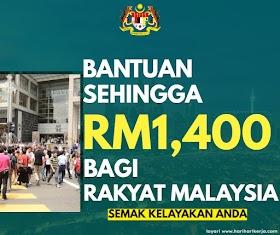 Bantuan Sehingga RM1,400 Secara 'One-Off' Bagi Yang Berkelayakan, Semak Segera