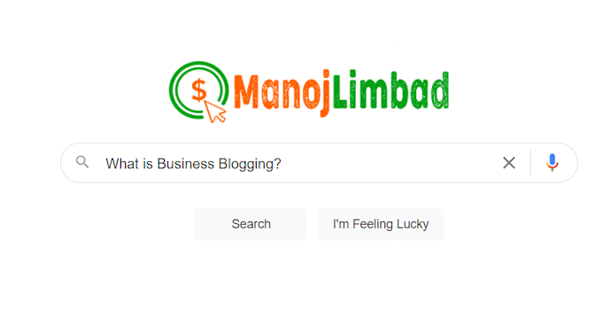 What is Business Blogging? Benefits of Blogging for Business
