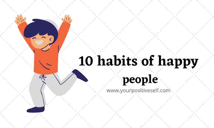 10 habits of happy people   how to be happy