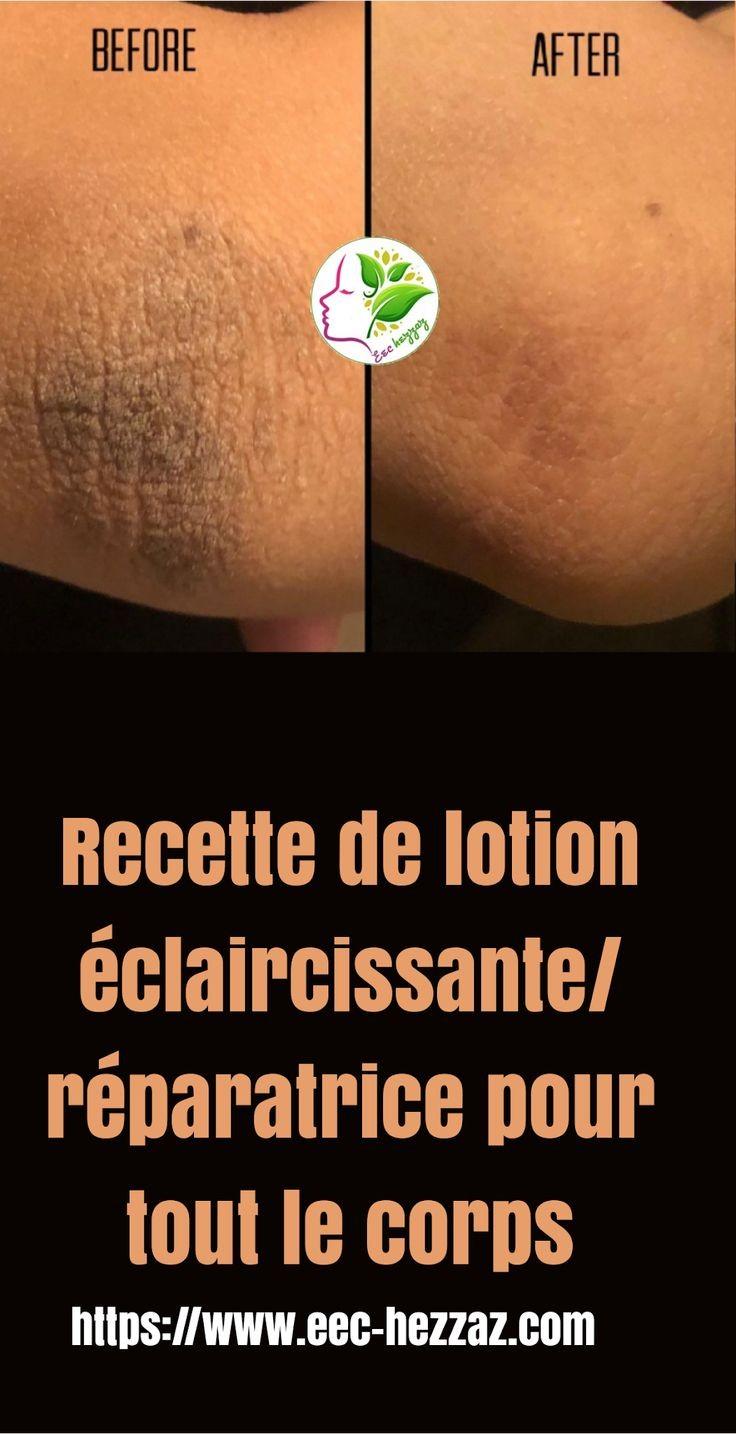 Recette de lotion éclaircissante/réparatrice pour tout le corps