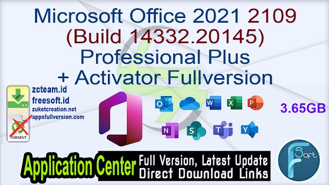 Microsoft Office 2021 2109 (Build 14332.20145) Professional Plus + Activator Fullversion