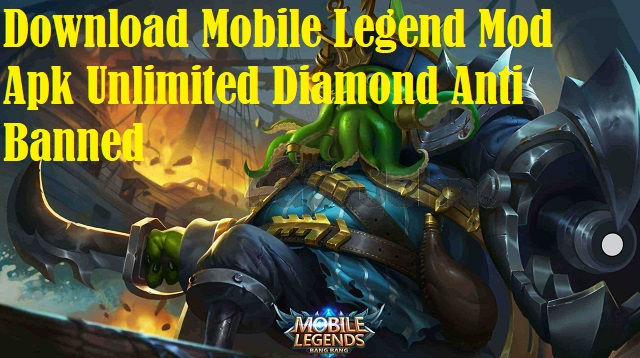 Download Mobile Legend Mod Apk Unlimited Diamond Anti Banned