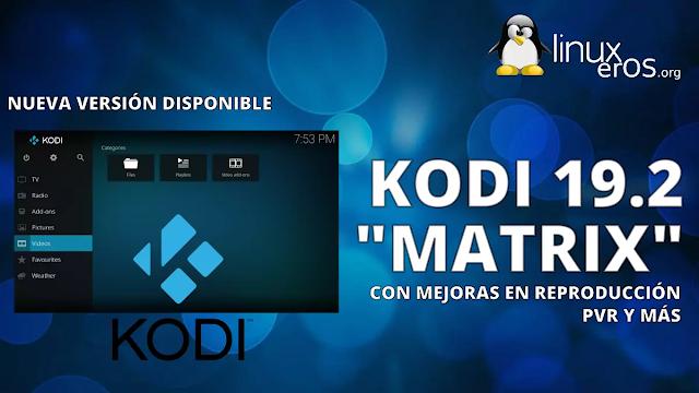 Kodi 19.2 disponible, esto es lo nuevo