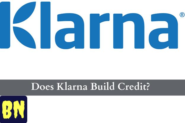 Does Klarna Build Credit?