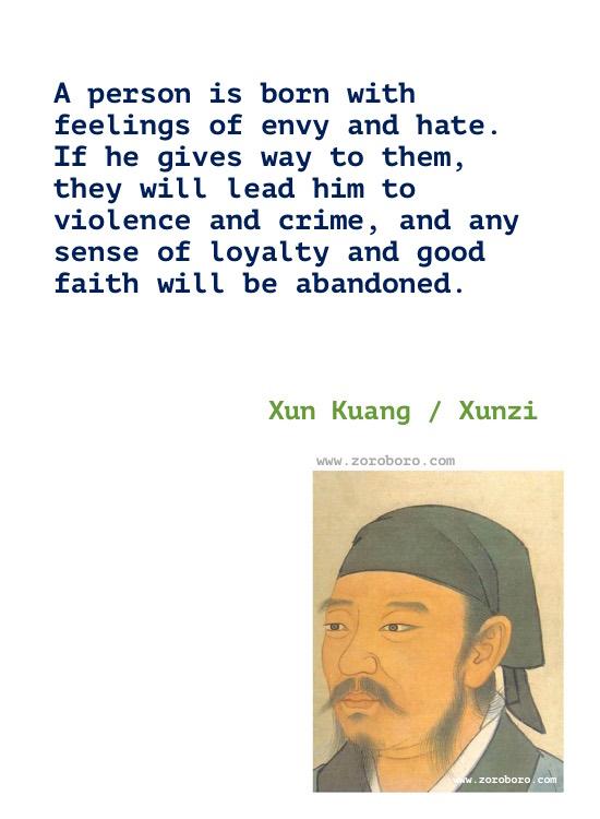 Xunzi Quotes, Xun Kuang Quotes, Xunzi Philosophy, Xun Kuang Wisdom Quotes. Xun Kuang Life Inspirational Quotes, Xunzi Human Nature