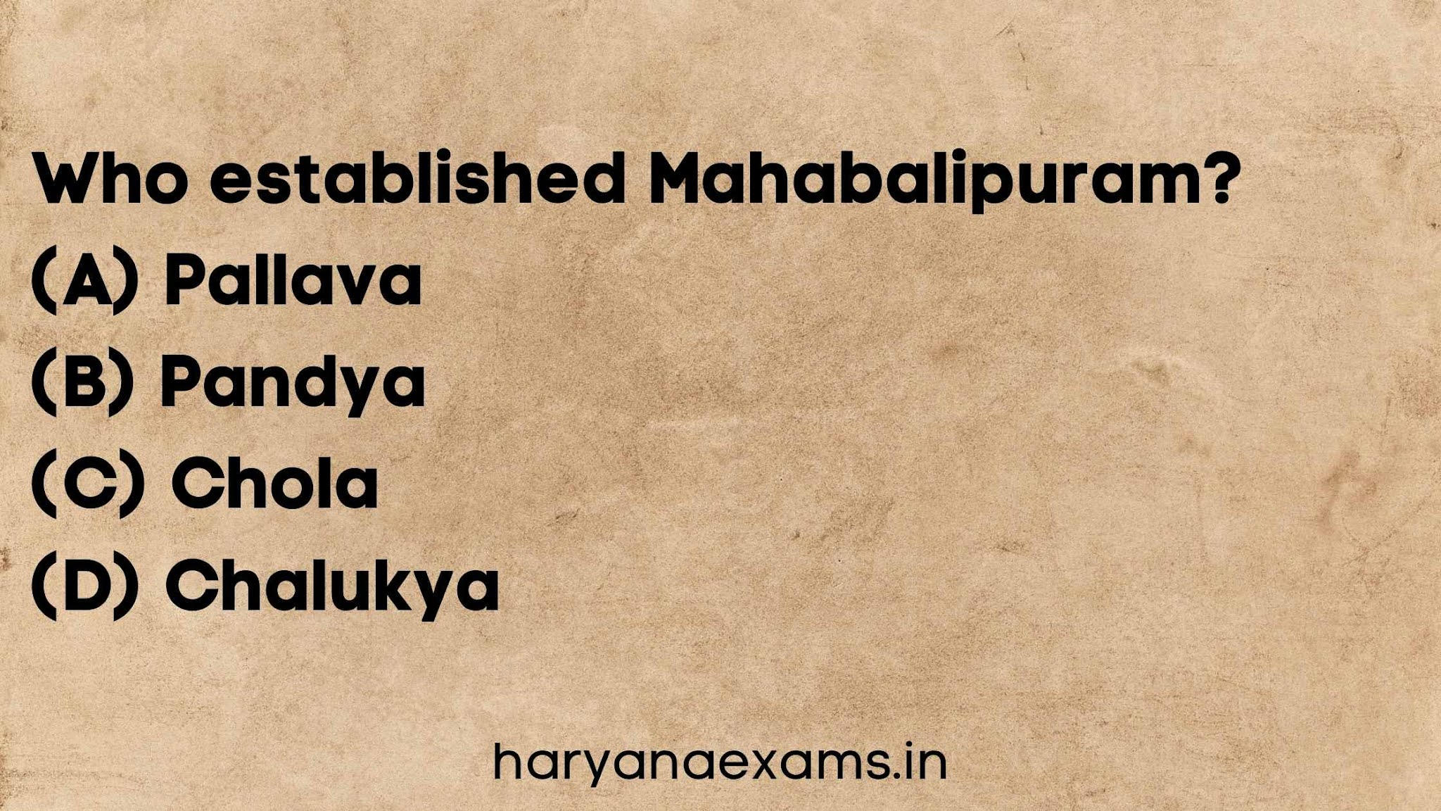 Who established Mahabalipuram?   (A) Pallava   (B) Pandya   (C) Chola   (D) Chalukya