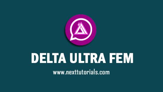 Download Delta Ultra Feminino v3.8.0 Apk Mod Latest Version Anti Banned,Install Aplikasi DELTA YOWA fem Update Terbaru 2021,tema wa mod anti ban,whatsapp mod terbaik 2021