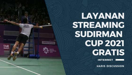 Layanan Streaming Sudirman Cup 2021