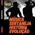 (PODCAST)-Música sertaneja – História, evolução e nomes de sucesso
