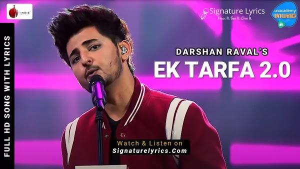 Ek Tarfa 2.0 Lyrics - Darshan Raval   Unacademy Unwind