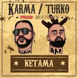 Karma feat. Turko & BeatOven - Ketama (2021) [Download]