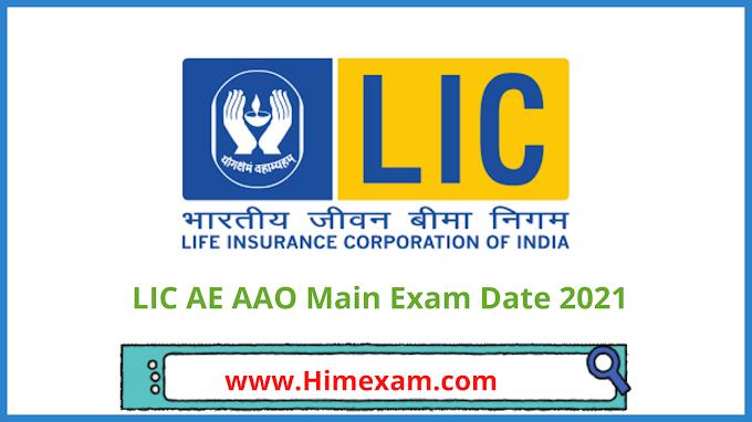 LIC AE AAO Main Exam Date 2021