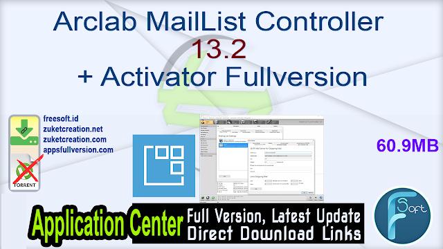 Arclab MailList Controller 13.2 + Activator Fullversion