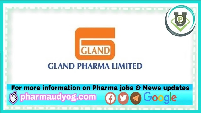 Gland Pharma   Walk-in interview for Production on 23rd Oct 2021