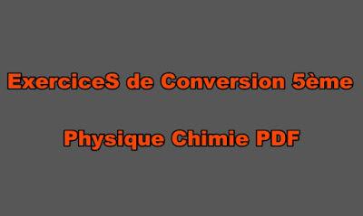 Exercices de Conversion 5ème Physique Chimie PDF