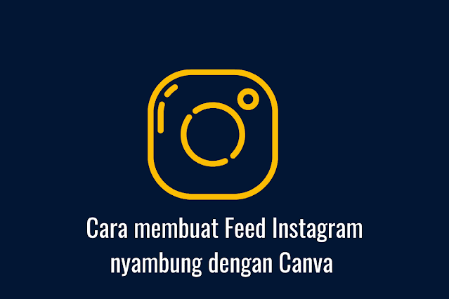 Cara membuat Feed Instagram nyambung dengan Canva