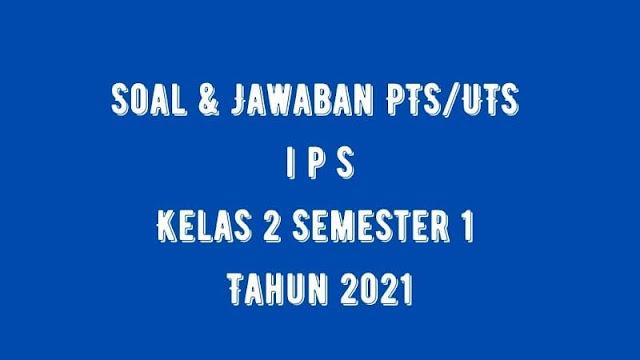 Soal & Jawaban PTS/UTS IPS Kelas 2 Semester 1 Tahun 2021