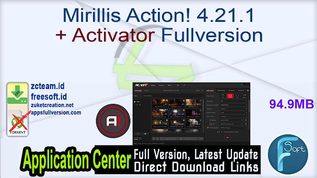 Mirillis Action! 4.21.1 + Activator Fullversion