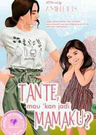 Novel Tante, Mau kan jadi Mamaku? Karya Amih Lilis Full Episode