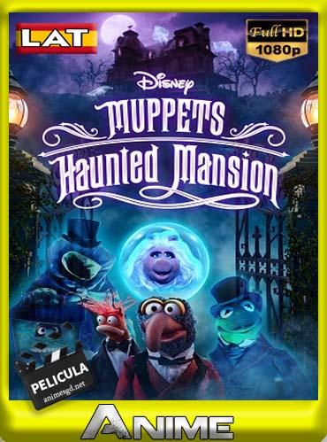 Muppets: La mansión hechizada (2021) (Película) [1080p] [Latino] [Darksider21]