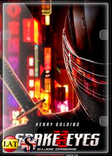 G.I. Joe: Snake Eyes (2021) FULL HD 1080P LATINO/INGLES