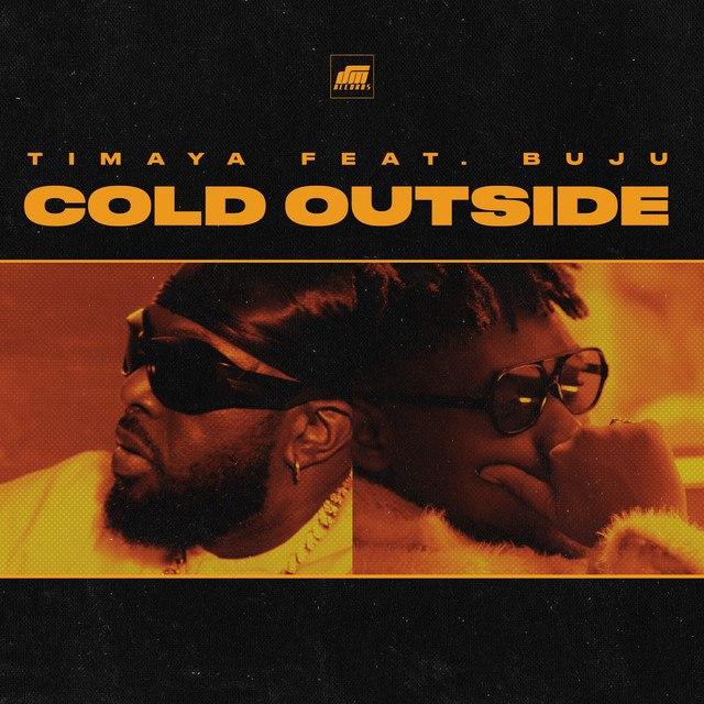 Timaya ft Buju - Cold Outside