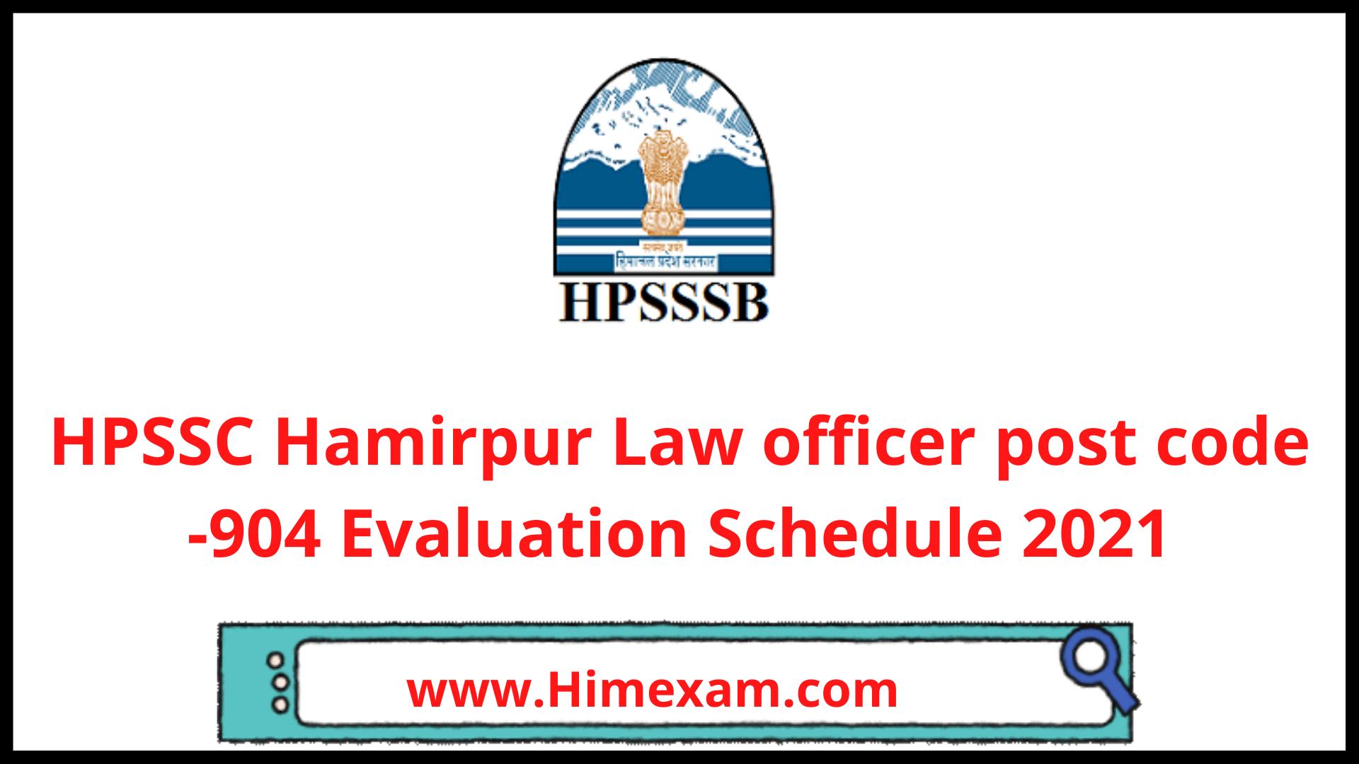 HPSSC Hamirpur Law officer post code -904 Evaluation Schedule 2021