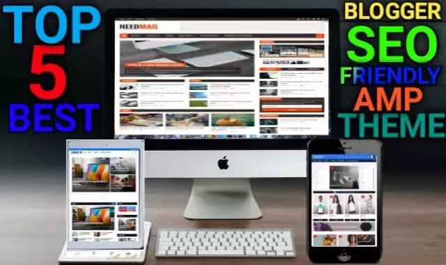 Blogger; [Top 5] Best SEO Friendly AMP Blogger Website Theme