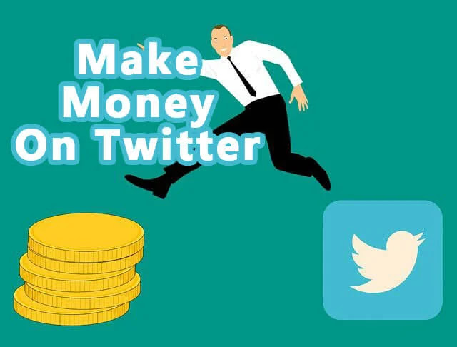 10 Excellent Ways To Make Money on Twitter?