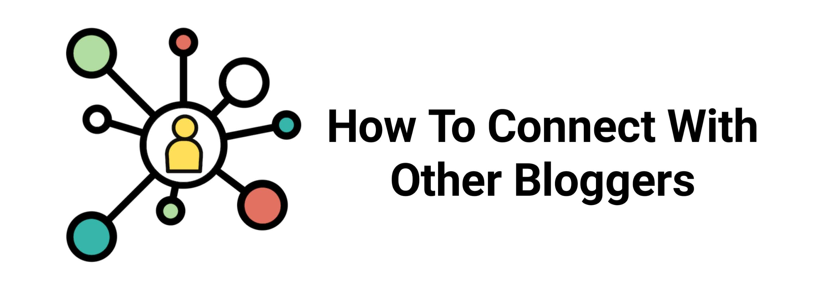How To Connect With Other Bloggers
