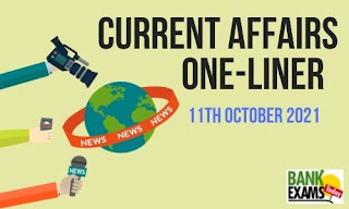 Current Affairs One-Liner: 11th October 2021