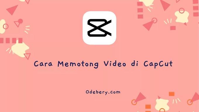 Cara Memotong Video di CapCut