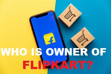 Who is the owner of Flipkart?, Owner of Flipkart, Who is Owner of Flipkart,General, Flipkart CEO, When Flipkart Company Started