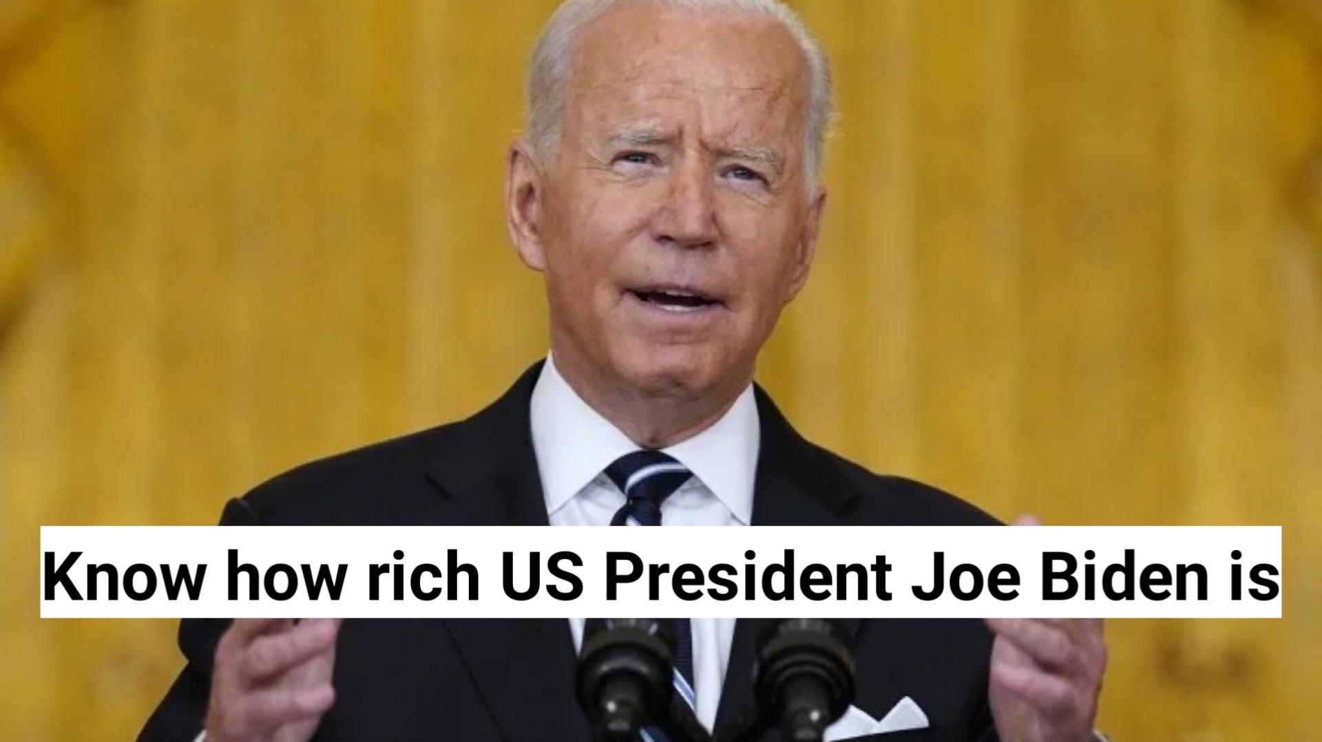 Know how rich US President Joe Biden is