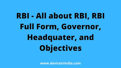 RBI - All about RBI, RBI Full Form, Governor, Headquater, and Objectives