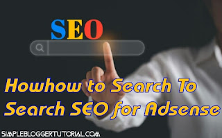 How to Search To Search SEO for Adsense