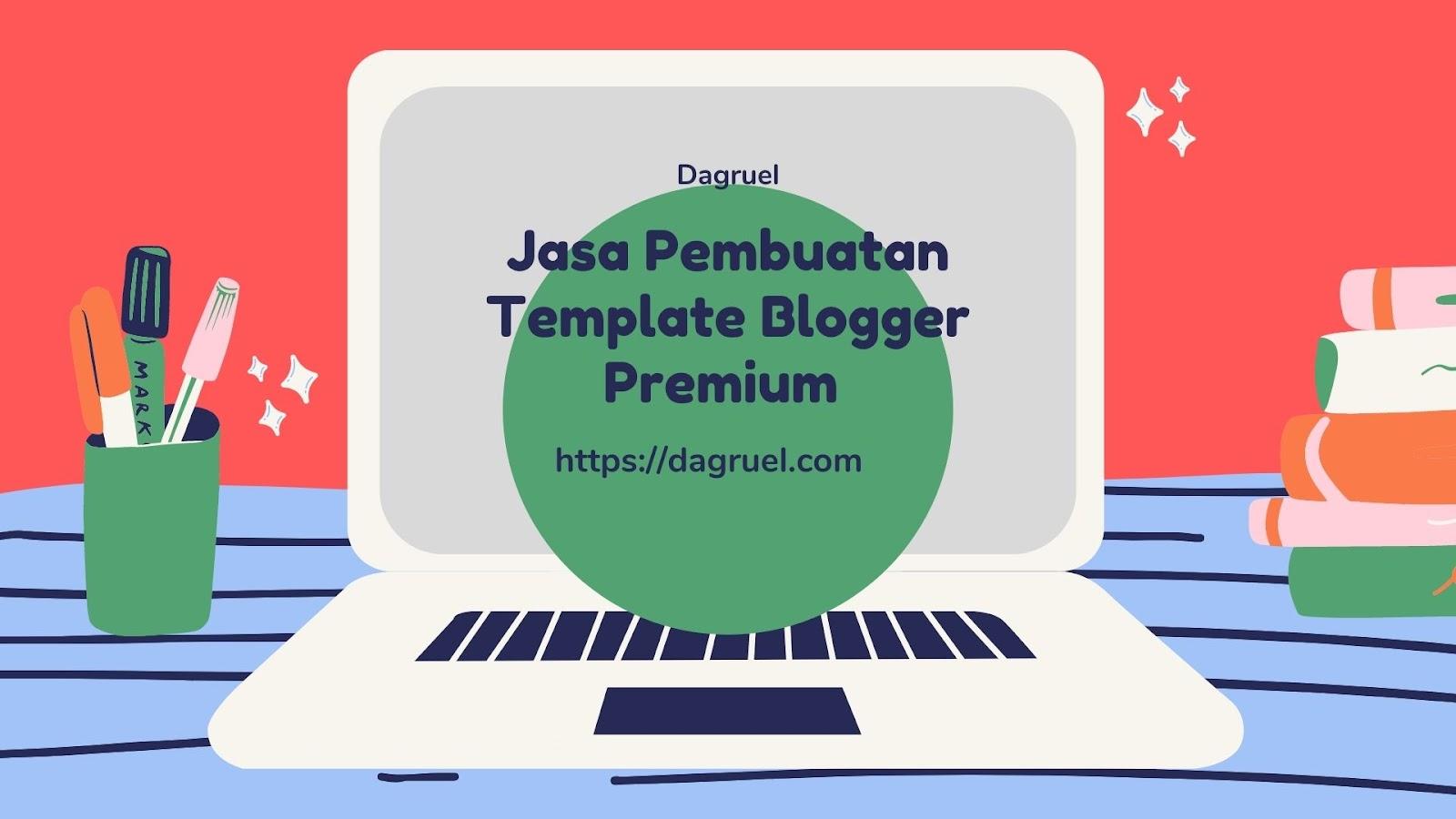 Jasa Pembuatan Template Blogger Premium / Gratis