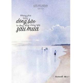 Sách - Không Phải Trong Dông Bão, Ta Đang Sống Những Ngày Sau Mưa ebook PDF EPUB AWZ3 PRC MOBI