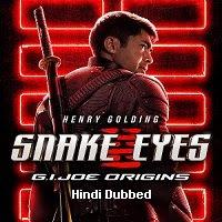 Snake Eyes: G.I. Joe Origins (2021) Hindi Dubbed Full Movie Watch Online Movies