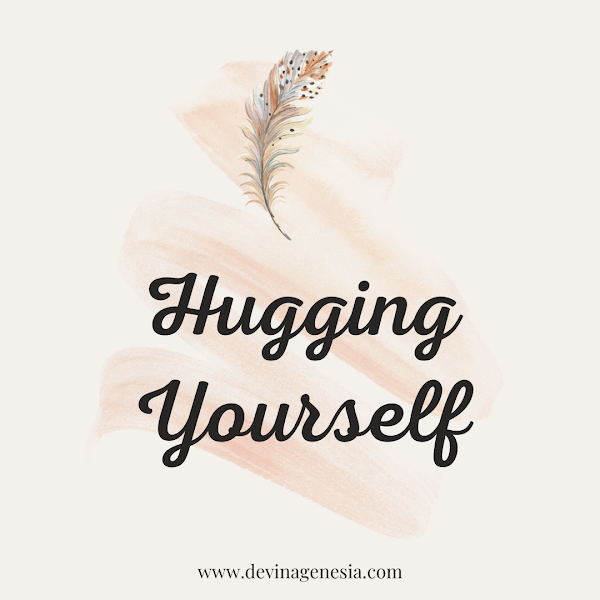 Hugging Yourself