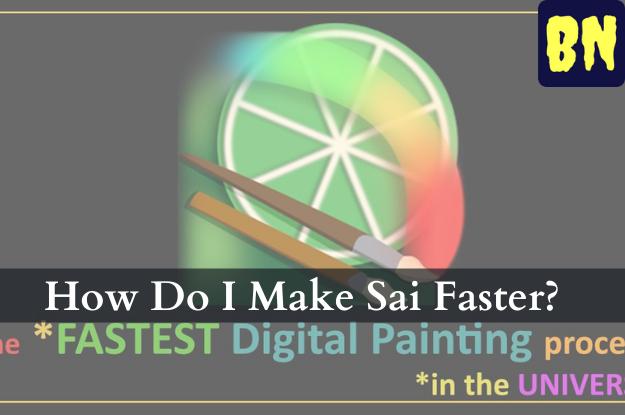 How Do I Make Sai Faster?