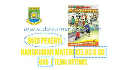 Rangkuman Materi Budi Pekerti Kelas 6 SD Bab 1 Tema Optimis